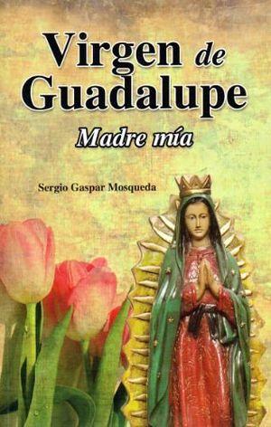 VIRGEN DE GUADALUPE, MADRE MIA -LB-  (HIDRO)
