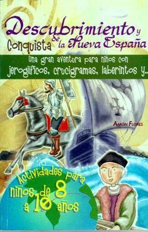 DESCUBRIMIENTO Y CONQUISTA DE LA NVA.ESPAÑA-LB/NIÑOS 8 10-(HIDRO)