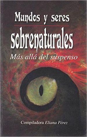 MUNDOS Y SERES SOBRENATURALES, MAS ALLA DEL SUSPENSO -LB- (HIDRO)