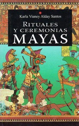 RITUALES Y CEREMONIAS MAYAS -LB/NVA.ED-  (HIDRO)