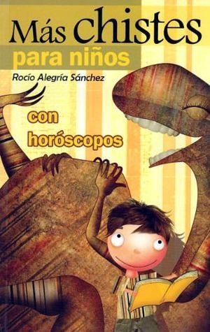 MAS CHISTES PARA NIÑOS (CON HOROSCOPO) -LB/NVA.ED-  (HIDRO)