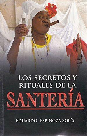 SECRETOS Y RITUALES DE LA SANTERIA, LOS -LB/NVA.ED-  (HIDRO)