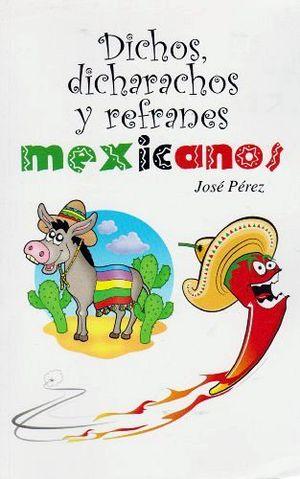 DICHOS, DICHARACHOS Y REFRANES MEXICANOS -LB-  (HIDRO)
