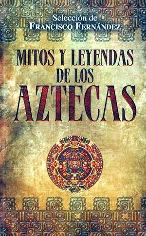 MITOS Y LEYENDAS DE LOS AZTECAS -LB-        (HIDRO)