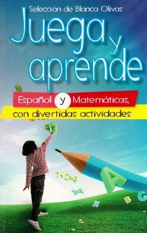 JUEGA Y APRENDE ESPAÑOL Y MATEMAT. -LB- (HIDRO)