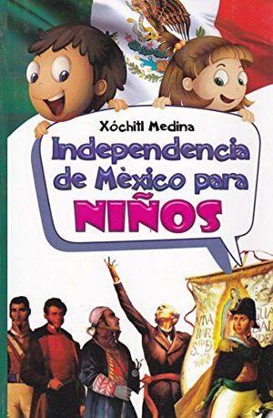 INDEPENDENCIA DE MEXICO PARA NIÑOS -LB/NVA.ED-  (HIDRO)