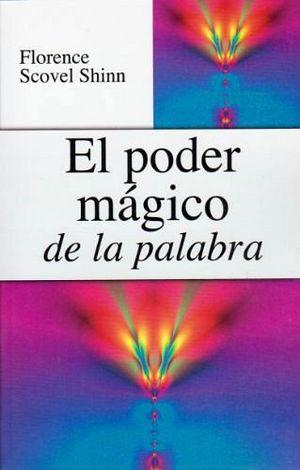 PODER MAGICO DE LA PALABRA, EL   -LB/S.METAFISICA-  (HIDRO)
