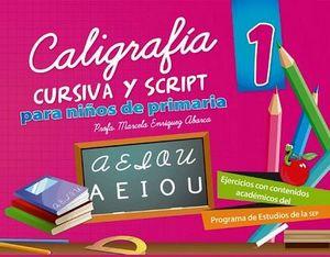 CALIGRAFIA CURSIVA Y SCRIPT 1 -P/NIÑOS DE PRIMARIA- (ESC.G)