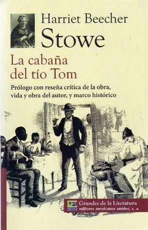 CABAÑA DEL TIO TOM, LA (1/2 CARTA/GDES. DE LA LIT.) NVA PRESENTAC