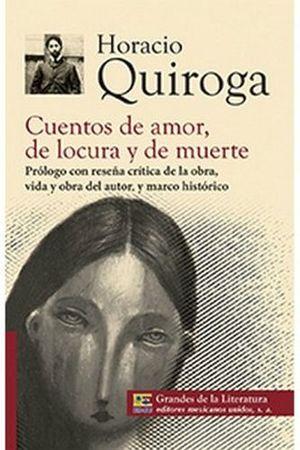 CUENTOS DE AMOR, DE LOCURA Y DE MUERTE (1/2 CARTA/GDES DE LA LIT)
