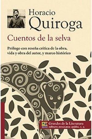 CUENTOS DE LA SELVA (1/2 CARTA/GDES. DE LA LIT.) NVA. PRESENTACIO