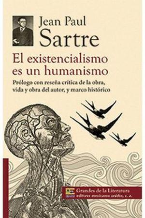 EXISTENCIALISMO ES UN HUMANISMO, EL (GDES. DE LA LIT.) NVA. PRES.
