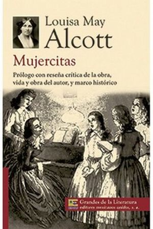 MUJERCITAS (1/2 CARTA/GDES. DE LA LIT.) NVA. PRESENTACION