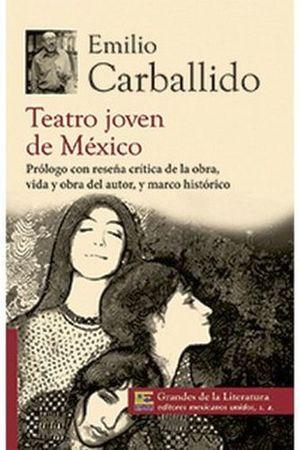 TEATRO JOVEN DE MEXICO (1/2 CARTA/GDES. DE LA LIT.) NVA PRESENTAC