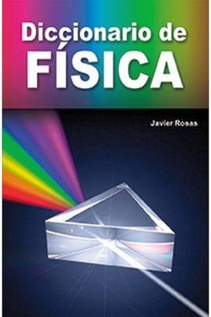 DICCIONARIO DE FISICA -LB/NVA.ED.-  (SERIE DICCIONARIOS/HIDRO)