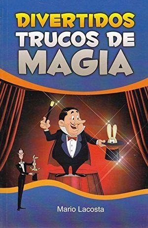 DIVERTIDOS TRUCOS DE MAGIA -LB/NVA.ED.-  (HIDRO)