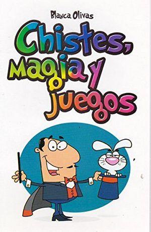 CHISTES, MAGIA Y JUEGOS -LB/NVA.ED-  (HIDRO)