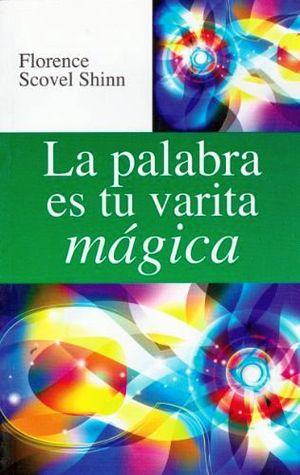 PALABRA ES TU VARITA MAGICA, LA (LB/S.METAFISICA)  (HIDRO)