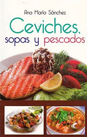 CEVICHES, SOPAS Y PESCADOS -LB/NVA.ED-  (HIDRO)