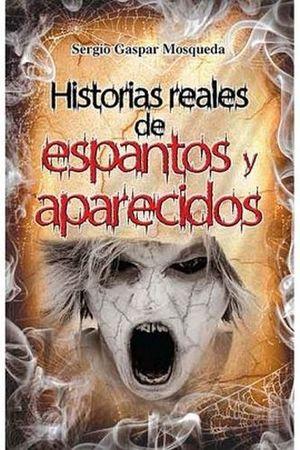 HISTORIAS REALES DE ESPANTOS Y APARECIDOS -LB/NVA.ED-  (HIDRO)