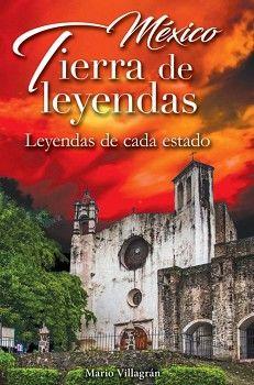 MEXICO TIERRA DE LEYENDAS -LB-       (MITOLOGIA,LEYENDAS E HIST.)