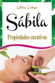 SABILA PROPIEDADES CURATIVAS/CURACION CON SABILA (HIDRO/LB)