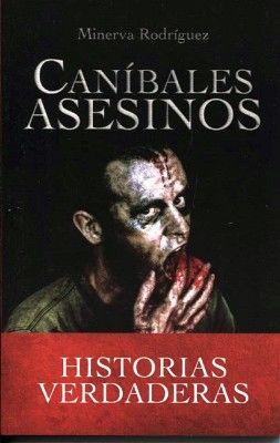 CANIBALES ASESINOS -HISTORIAS VERDADERAS- (LB)