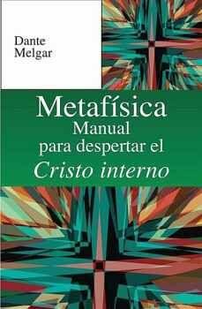 METAFISICA -MANUAL P/DESPERTAR EL CRISTO INT.- (LB/NVA.ED/H