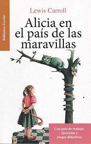 ALICIA EN EL PAIS DE LAS MARAVILLAS -BIB.ESCOLAR/NVA.ED-  (HIDRO)