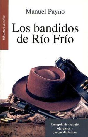 BANDIDOS DE RIO FRIO, LOS (BIB.ESC NVA.PRESENTACION)