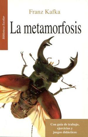 METAMORFOSIS, LA -LB/BIB.ESCOLAR/NVA.ED-  (HIDRO)