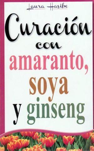 CURACION CON AMARANTO, SOYA Y GINSENG -LB/NVA.ED.-  (HIDRO)