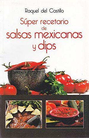 SUPER RECETARIO DE SALSAS MEXICANAS Y DIPS -LB/NVA.ED-  (HIDRO)