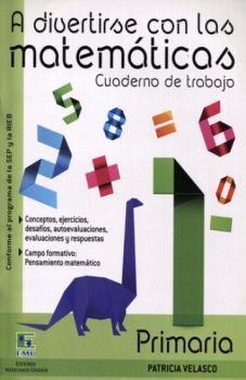 A DIVERTIRSE CON LAS MATEMATICAS 1 (CUADERNO DE TRABAJO)
