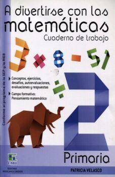 A DIVERTIRSE CON LAS MATEMATICAS 2 (CUADERNO DE TRABAJO)