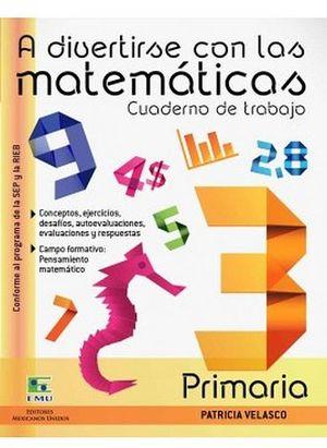 A DIVERTIRSE CON LAS MATEMATICAS 3 (CUADERNO DE TRABAJO)