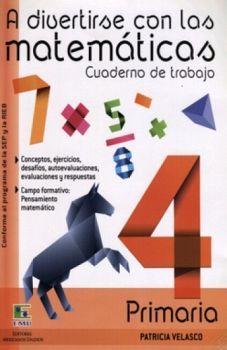 A DIVERTIRSE CON LAS MATEMATICAS 4 (CUADERNO DE TRABAJO)