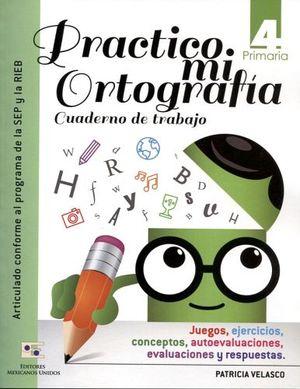 PRACTICO MI ORTOGRAFIA 4 PRIM. -CUADERNO DE TRABAJO-
