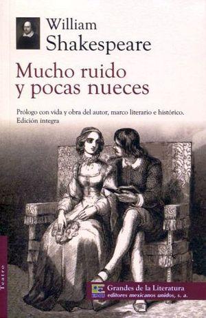 MUCHO RUIDO Y POCAS NUECES (1/2 CARTA/GDES. DE LA LIT.)