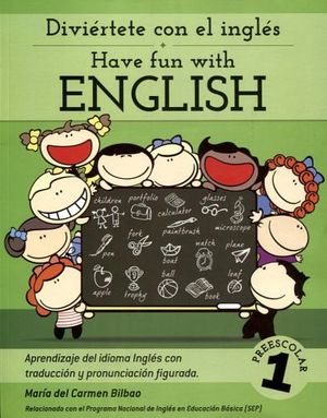 HAVE FUN WITH ENGLISH 1 PRESC. (DIVIERTETE CON EL INGLES)