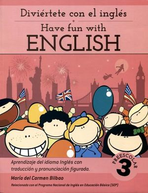 HAVE FUN WITH ENGLISH 3 PRESC. (DIVIERTETE CON EL INGLES)