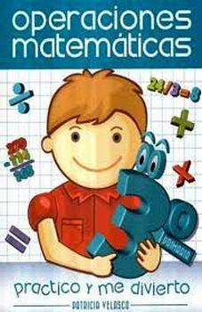 OPERACIONES MATEMATICAS 3 PRIM. -PRACTICO Y ME DIVIERTO-