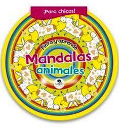 MANDALAS ANIMALES -PARA CHICOS!-     (CIRCULAR/PINTA Y APRENDE)