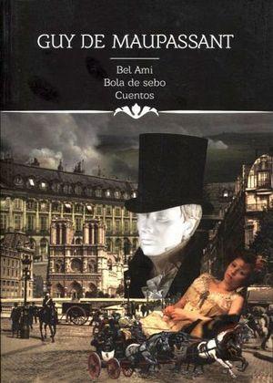 BEL AMI/BOLA DE SEBO/CUENTOS       (COL.ICONOS LITERARIOS)