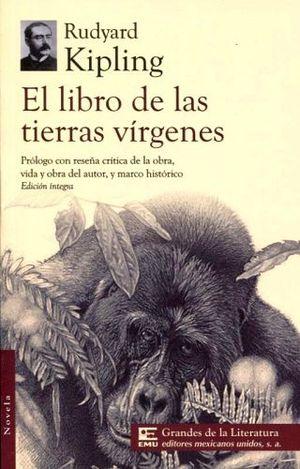 LIBRO DE LA SELVA/LIBRO DE LAS TIERRAS VIRGENES (GRANDES DE LIT.)