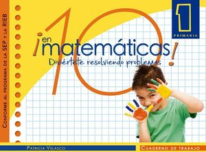 10 EN MATEMATICAS 1 PRIM. -CUADERNO DE TRABAJO- (SEP/RIEB)