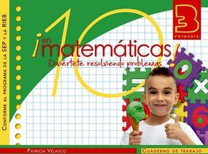 10 EN MATEMATICAS 3 PRIM. -CUADERNO DE TRABAJO- (SEP/RIEB)