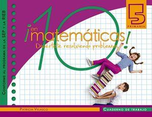 10 EN MATEMATICAS 5 PRIM. -CUADERNO DE TRABAJO- (SEP/RIEB)