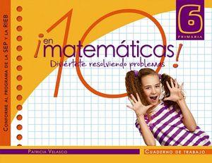 10 EN MATEMATICAS 6 PRIM. -CUADERNO DE TRABAJO- (SEP/RIEB)