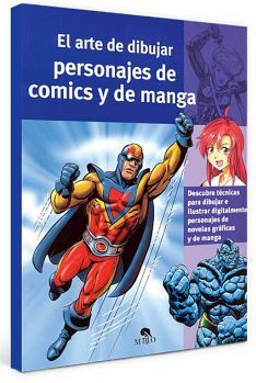 ARTE DE DIBUJAR PERSONAJES DE COMICS Y DE MANGA, EL